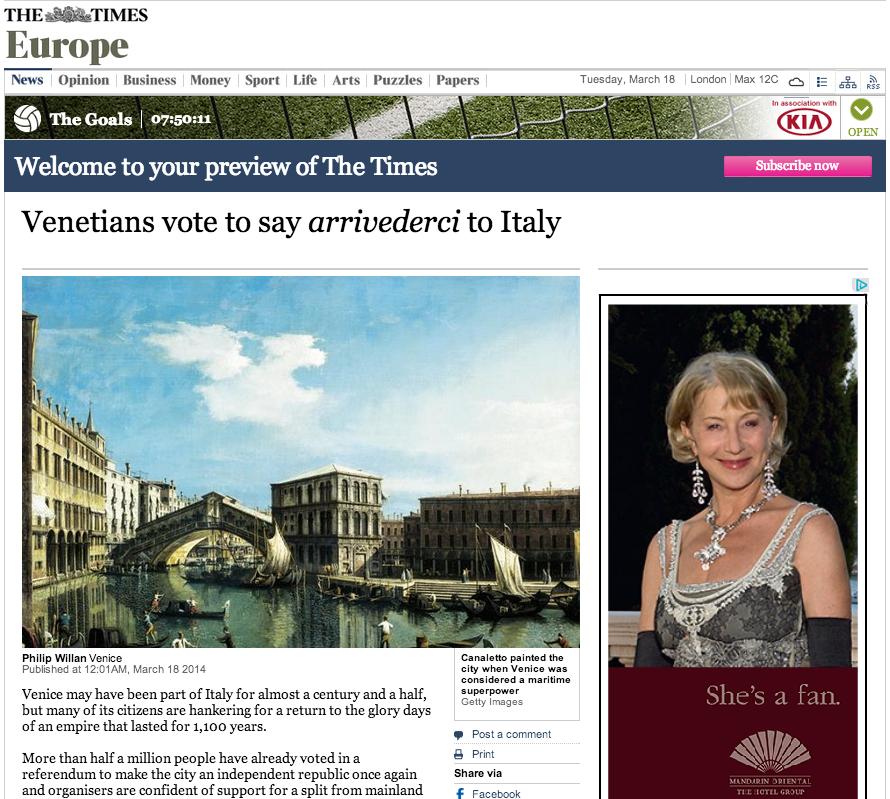 Oggi anche il Times parla del Referendum di indipendenza del Veneto del 16-21 marzo Il Times di Londra, forse il più prestigioso giornale del mondo, oggi parla di Plebiscito.eu. Perché ciò sta avvenendo, al di là della situazione politica veneta che fa di per sè notizia? Il motivo è presto detto: i media internazionali hanno […]