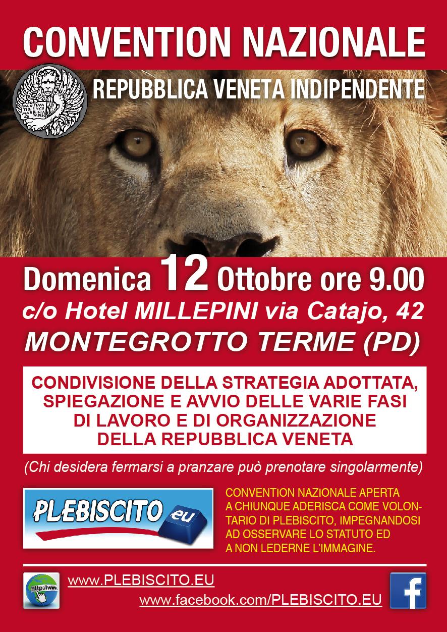 L'evento si terrà Domenica mattina 12 ottobre 2014 a Montegrotto Terme (PD) presso l'hotel Millepini Cari volontari e simpatizzanti, dopo 6 mesi di intensa attività, è doveroso fissare un appuntamento generale di confronto e condivisione su obiettivi e programmi. Siamo quindi lieti di invitarVialCONGRESSO NAZIONALEdei volontari e simpatizzantidi Plebiscito.euper l'indipendenza del Veneto, che si terrà […]