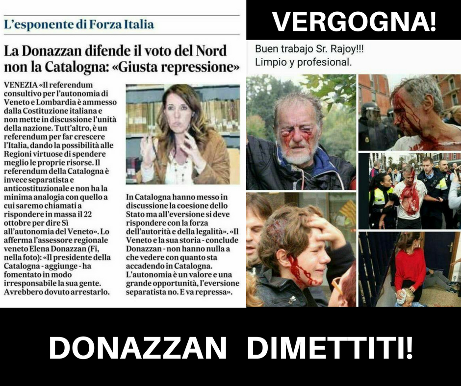 Elena Donazzan difende la repressione violenta dello stato spagnolo contro la popolazione catalana pacifica ed inerme. Firma subito la petizione per chiedere le sue dimissioni:https://www.change.org/p/giunta-regionale-del-veneto-no-ai-fascisti-nelle-istituzioni-venete-donazzan-dimettiti